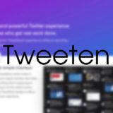 TweetDeckを独立したアプリとして使える「Tweeten」がおすすめ!設定と使い方について